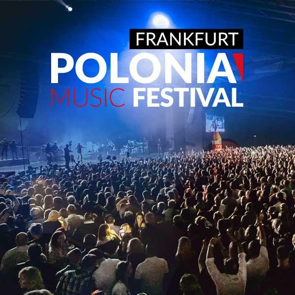 Polonia Music Festival - Polski Koncert Frankfurt